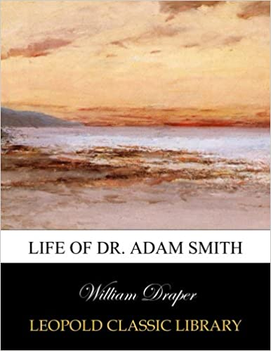 Life of Dr. Adam Smith