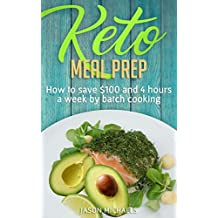 Keto Meal Prep: How to Save 100 and 4 Hours A Week by Batch Cooking