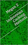 Indonesian Cooking Methods