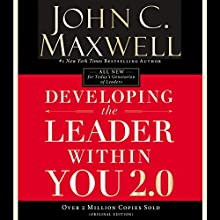 Developing the Leader Within You 2.0 Audiobook by John C. Maxwell Narrated by John C. Maxwell