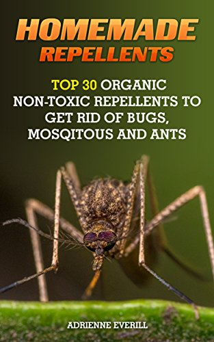 homemade-repellents-top-30-organic-non-toxic-repellents-to-get-rid-of-bugs-mosqitous-and-ants-ants-f