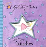 Felicity Wishes Little Book of Wishes, Emma Thomson, 0670035890