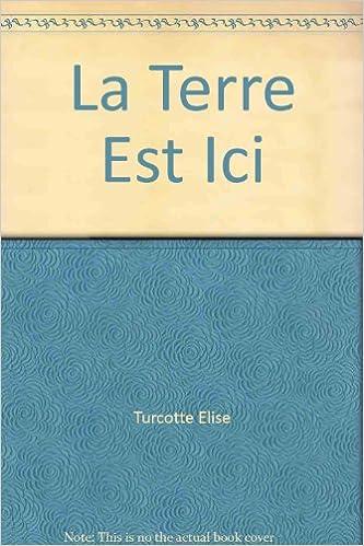 La Terre Est Ici pdf ebook