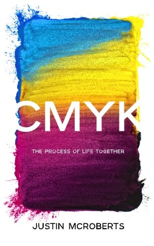 CMYK: The Process of Life Together: Text Only Version