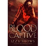 Blood Captive (Ruled by Blood Book 0)