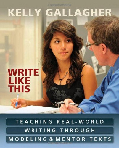 Search : Write Like This: Teaching Real-World Writing Through Modeling and Mentor Texts