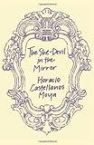 The She-Devil in the Mirror, Horacio Castellanos Moya, 0811218465