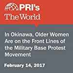 In Okinawa, Older Women Are on the Front Lines of the Military Base Protest Movement | Sonia Narang