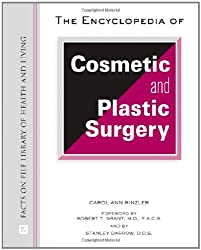 The Encyclopedia of Cosmetic and Plastic Surgery (Facts on File Library of Health and Living)