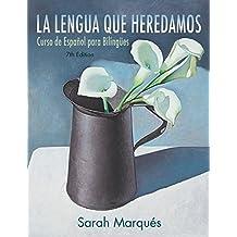 La lengua que heredamos: Curso de Espanol para Bilingues