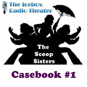 The Scoop Sisters: Case Book 1 Radio/TV Program