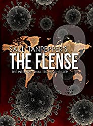 THE FLENSE: The International Technothriller (A 12-part serial) (The Flense Serial Book 3)