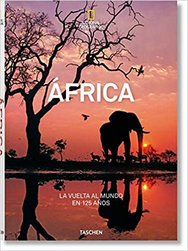 National Geographic Africa Around the World in 125 Years