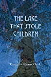 The Lake That Stole Children: A Fable