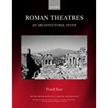 Roman Theatres: An Architectural Study (Oxford Monographs on Classical Archaeology)