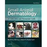 Small Animal Dermatology: A Color Atlas and Therapeutic Guide, 4e