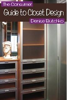 The Consumeru0027s Guide To Closet Design: Closet Design Tips To Help Create  More Effective Space