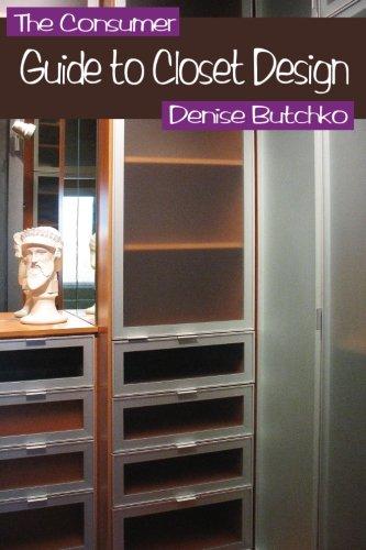 The Consumer's Guide To Closet Design: Closet Design Tips To Help Create More Effective Space (Building Closet)
