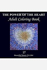 The Power of the Heart Adult Coloring Book: Black Cover on White Paper Interior Paperback
