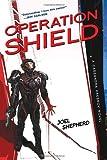 Operation Shield, Joel Shepherd, 1616148950