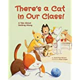 There's A Cat in Our Class!: A Tale About Getting Along