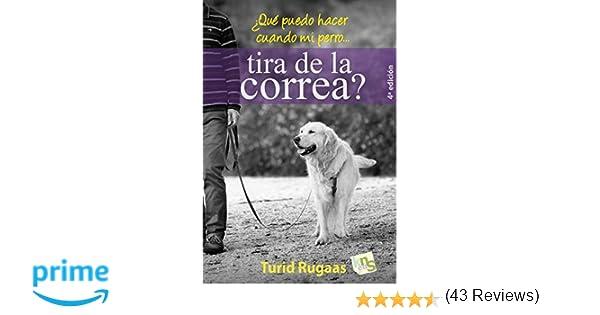 Qué puedo hacer cuando mi perro tira de la correa?: Amazon.es ...