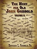 The Hunt for Old John Godbold, Sr. Godbold, 160594324X