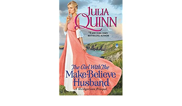 The Girl With The Make-Believe Husband: A Bridgertons Prequel eBook: Julia Quinn: Amazon.es: Tienda Kindle