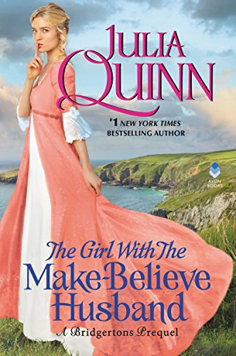 The Girl With The Make-Believe Husband: A Bridgertons Prequel by [Quinn, Julia]
