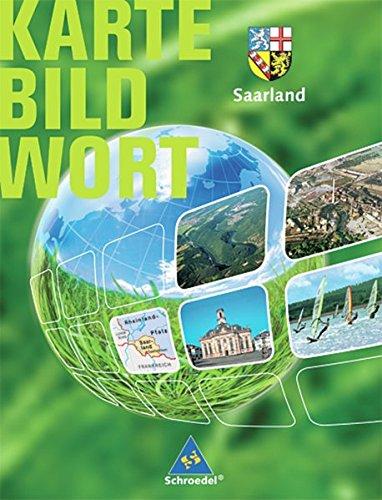 Karte Bild Wort. Grundschulatlanten - Ausgabe 2007/2008: Karte Bild Wort: Grundschulatlanten - Ausgabe 2008: Schülerband Saarland