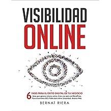 Visibilidad Online - Marketing Digital 4.0 - Crear Web con WordPress, Posicionamiento SEO, Google Analytics, Anuncios Adwords, Facebook y Usabilidad: Estrategia ... y Emprendedores en 2018 (Spanish Edition)