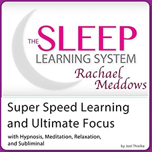 Super Speed Learning and Ultimate Focus Audiobook