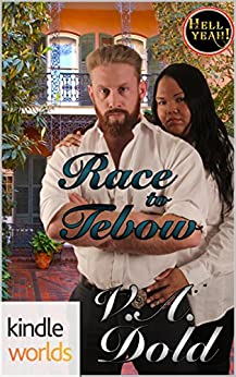 Hell Yeah!: Race to Tebow (Kindle Worlds Novella) by [Dold, V.A.]