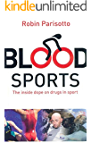 Blood Sports The inside dope on drugs in sport (English Edition)