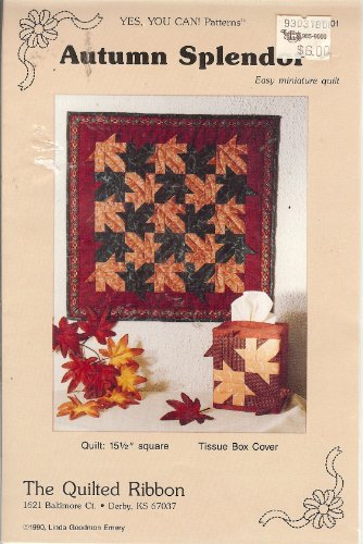 Autumn Splendor Easy Miniature Quilt (Yes, You Can Patterns, MP101)