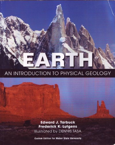 Earth: An Introduction to Physical Geology - Custom Edition for Weber State University