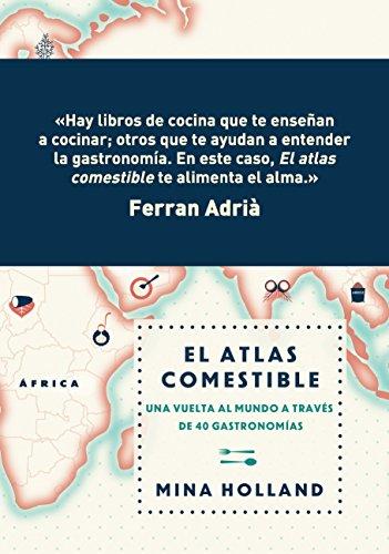 El atlas comestible (Spanish Edition) [Mina Holland] (Tapa Dura)