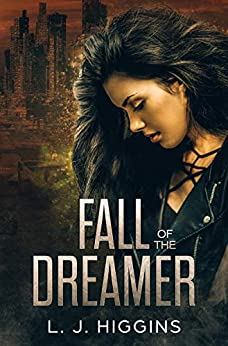 Fall of the Dreamer (Dreamer Trilogy Book 2) by [Higgins, L.J.]