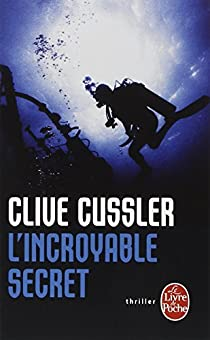 L'Incroyable secret par Cussler