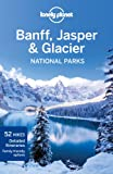 Banff, Jasper and Glacier National Parks, Oliver Berry and Brendan Sainsbury, 1741794056