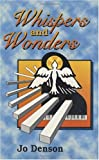 Whispers and Wonders, Jo Denson, 156554143X