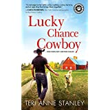 Lucky Chance Cowboy: A Veteran Rancher Woos an Overworked and Jaded Woman into Believing in Love (Big Chance Dog Rescue Book