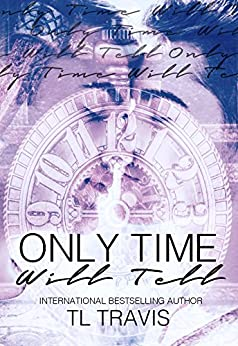 Only Time Will Tell by [Travis, TL]