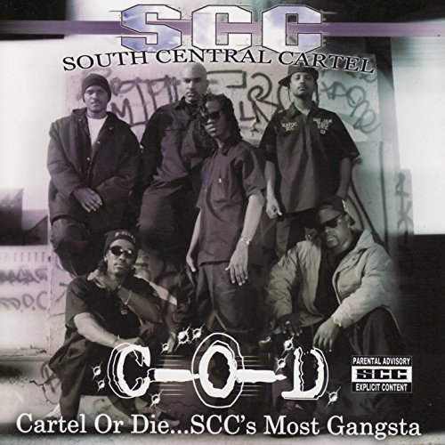 I Am Rider Mp3 Downlode: Cartel Or Die...S.C.C.'s Most Gangsta By South Central