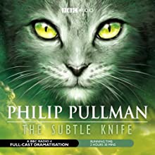 The Subtle Knife (Dramatised) Performance by Philip Pullman Narrated by  full cast