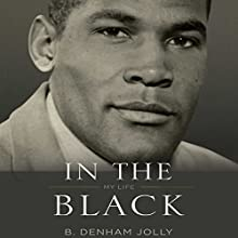 In the Black: My Life Audiobook by B. Denham Jolly Narrated by Tim Puckett