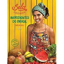 Bela Cozinha – Ingredientes do Brasil