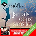 Jamais deux sans toi Audiobook by Jojo Moyes Narrated by Emilie Ramet