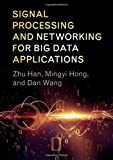 img - for Signal Processing and Networking for Big Data Applications book / textbook / text book