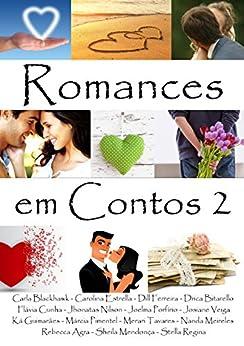 Romances em Contos 2 (Romances em Contos - Livro 2) por [Cunha, Flávia, Mendonça, Sheila]